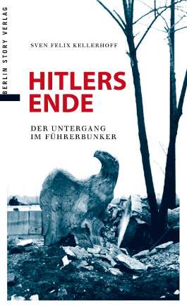 Hitlers Ende: Der Untergang im Führerbunker