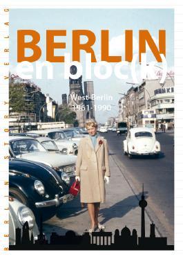 Berlin en bloc(k) – West-Berlin 1961-1990