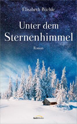 Unter Dem Sternenhimmel Von Elisabeth Büchle Bei Lovelybooks