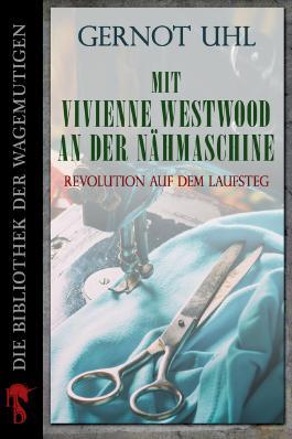 Mit Vivienne Westwood an der Nähmaschine
