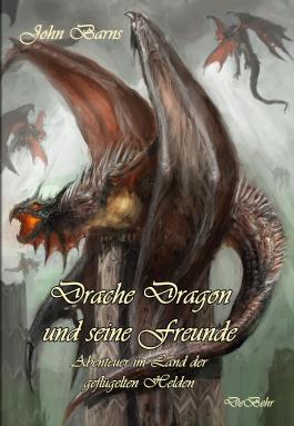 Drache Dragon und seine Freunde - Abenteuer im Land der geflügelten Helden