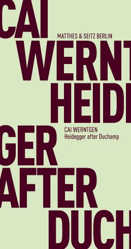 Heidegger after Duchamp