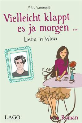 Vielleicht klappt es ja morgen... Liebe in Wien