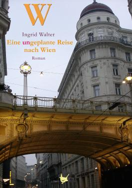 Eine ungeplante Reise nach Wien