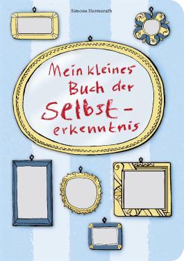 Mein kleines Buch der Selbsterkenntnis