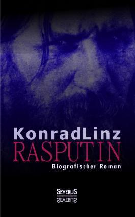 Rasputin. Biografischer Roman