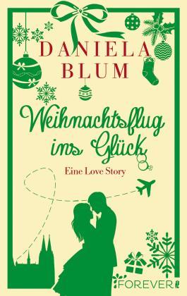 Weihnachtsflug ins Glück: Eine Love Story