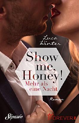 Show me, Honey!