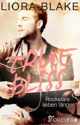 True Bliss - Rockstars lieben länger