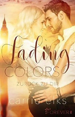 Fading Colors: Zurück zu dir (Love-in-London 1)