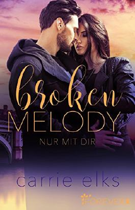 Broken Melody: Nur mit dir (Love-in-London 2)