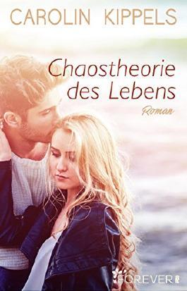 Chaostheorie des Lebens: Roman