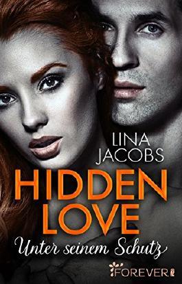 Hidden Love - Unter seinem Schutz: Roman