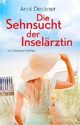 Die Sehnsucht der Inselärztin: Ein Nordseeroman (Ein Nordsee-Roman 3)