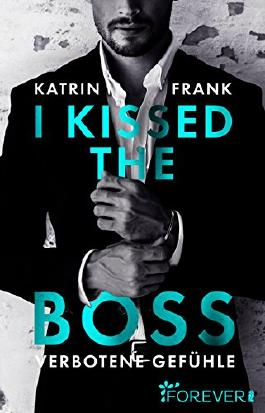 I kissed the Boss: Verbotene Gefühle