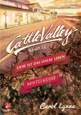 Cattle Valley: Liebe ist das halbe Leben + Mistelküsse