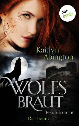 Wolfsbraut - Der Traum