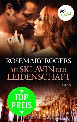 Die Sklavin der Leidenschaft: Roman