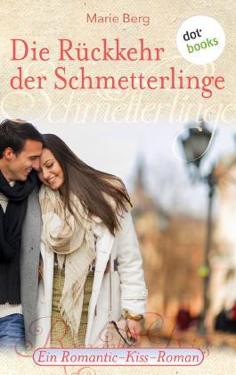 Die Rückkehr der Schmetterlinge: Ein Romantic-Kiss-Roman