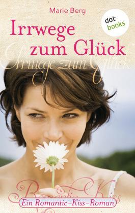 Irrwege zum Glück: Ein Romantic-Kiss-Roman - Band 25