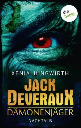 Jack Deveraux, Der Dämonenjäger - Zweiter Roman: Nachtalb: Roman