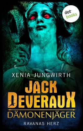 Jack Deveraux, Der Dämonenjäger - Dritter Roman: Ravanas Herz: Roman
