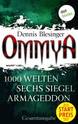 """OMMYA - Die Gesamtausgabe der Fantasy-Serie mit den Romanen """"1000 Welten"""", """"Sechs Siegel"""" und """"Armageddon"""": JETZT BILLIGER KAUFEN"""