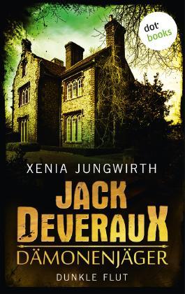Jack Deveraux, Der Dämonenjäger - Fünfter Roman:  Dunkle Flut: Roman