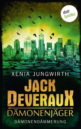 Jack Deveraux, Der Dämonenjäger - Sechster Roman: Dämonendämmerung