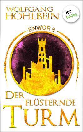 Enwor - Band 8: Der flüsternde Turm