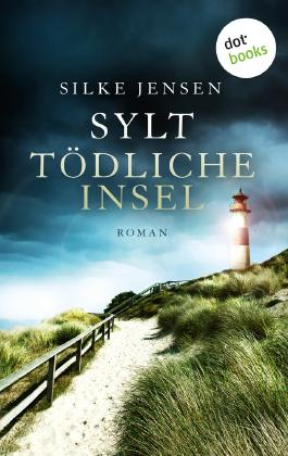 Sylt. Tödliche Insel: Roman
