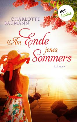 Am Ende jenes Sommers: Roman