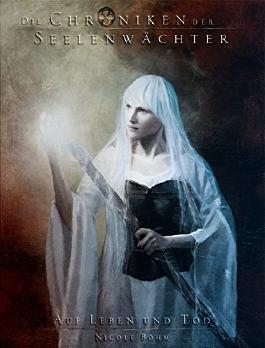 Die Chroniken der Seelenwächter - Auf Leben und Tod