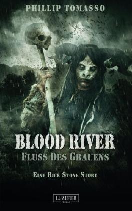 Blood River - Fluss des Grauens: Roman