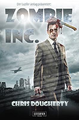 Zombie Inc.: Endzeit-Thriller