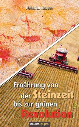 Ernährung von der Steinzeit bis zur grünen Revolution