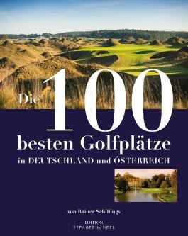 Die 100 besten Golfplätze in Deutschland und Österreich