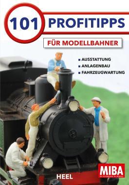 101 Profitipps für Modelleisenbahner