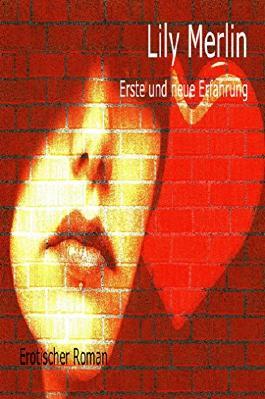 Erste und neue Erfahrungen: Erotischer Roman