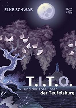 T.I.T.O.: und der Tote unter der Teufelsburg