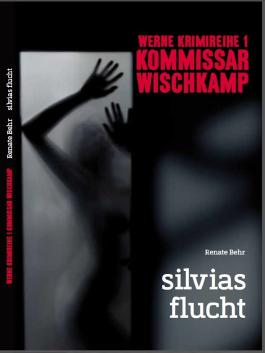 Kommissar Wischkamp - Silvias Flucht
