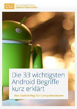 Die 33 wichtigsten Android Begriffe kurz erklärt: Kostenloser Technik Ratgeber zum Umgang mit Android Smartphones
