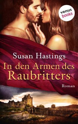 In den Armen des Raubritters: Roman