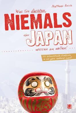 Was Sie dachten, NIEMALS über JAPAN wissen zu wollen