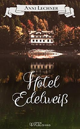Hotel Edelweiß: Roman