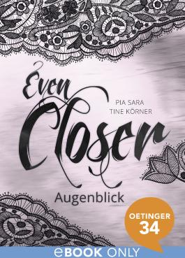 Even Closer: Augenblick
