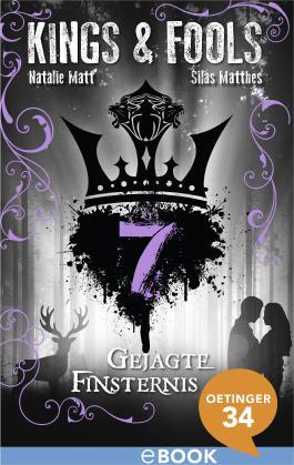 Kings & Fools. Gejagte Finsternis: Band 7