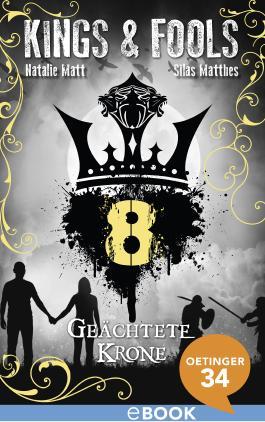 Kings & Fools. Geächtete Krone: Band 8