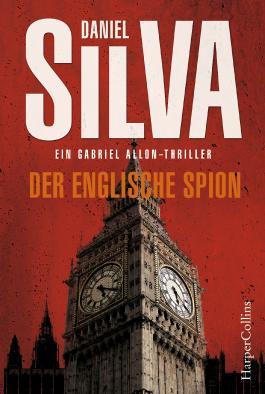 Der englische Spion: Kriminalthriller (Gabriel Allon 15)