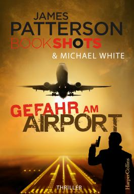 Gefahr am Airport (James Patterson Bookshots 2)